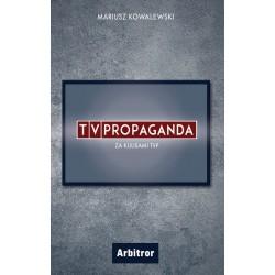 TVPropaganda. Za kulisami TVP