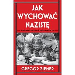 Jak wychować nazistę....
